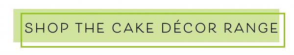 Shop the Cake Décor range now!